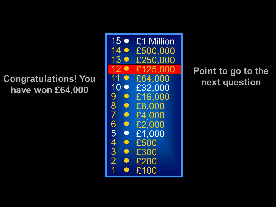 A: DMS C: DOMS B: EPOC D: EPO 15 14 13 12 11 10 9 8 7 6 5 4 3 2 1 £1 Million £500,000 £250,000 £125,000 £64,000 £32,000 £16,000 £8,000 £4,000 £2,000 £1,000 £500 £300 £200 £100 50:50 The name given to muscle soreness a day or so after exercise