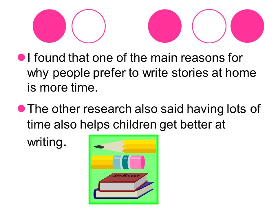 The other research that I looked at said listening to stories helped the children because they started to use the language that authors use and to write different styles.