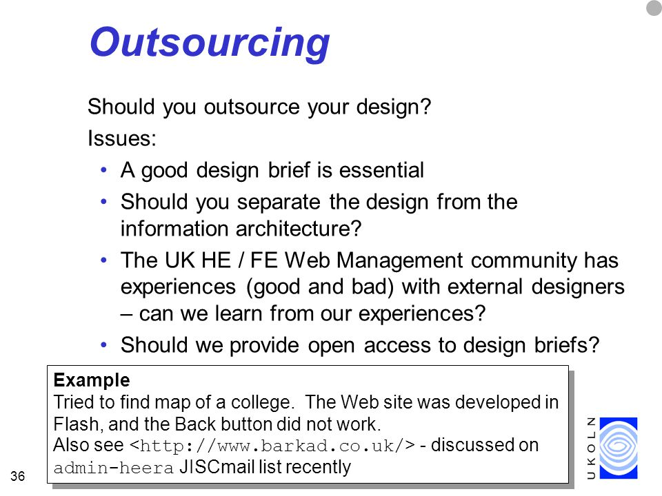36 Outsourcing Should you outsource your design.