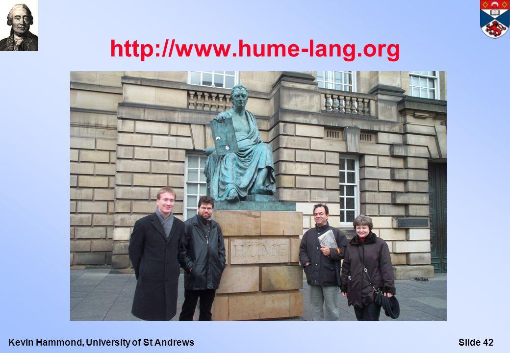 Slide 42Kevin Hammond, University of St Andrews http://www.hume-lang.org