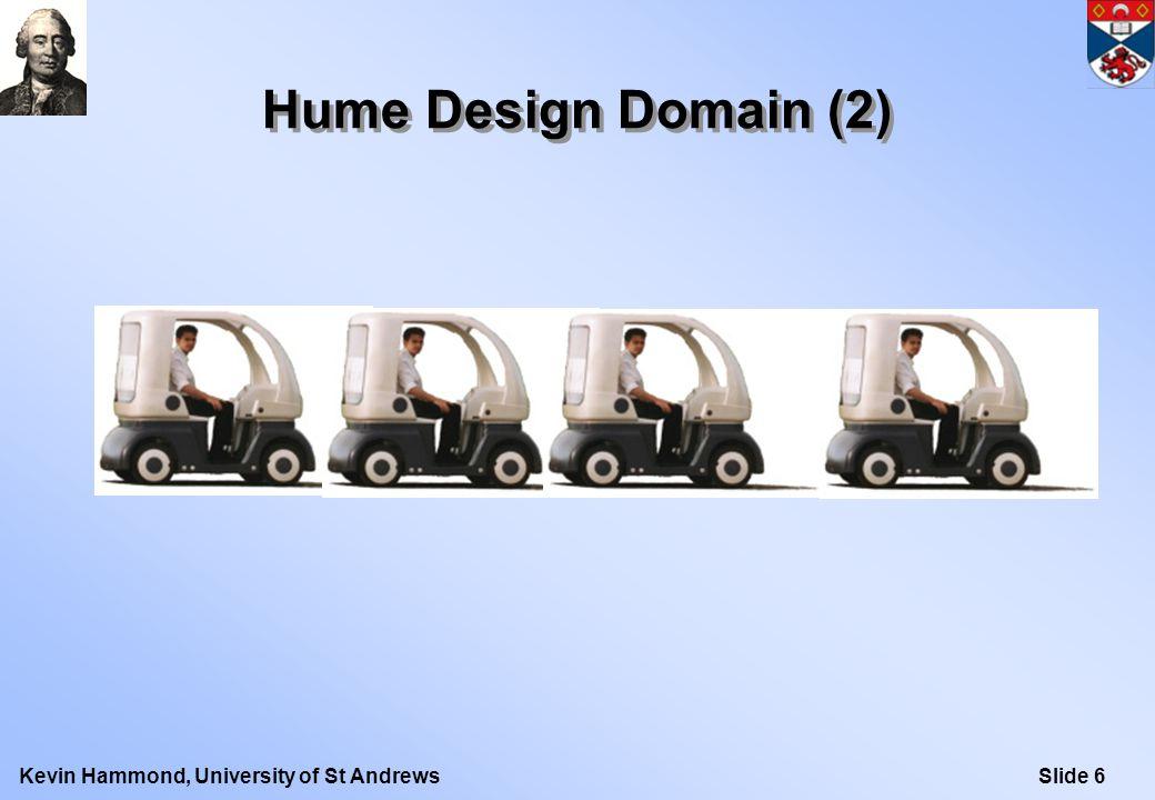 Slide 6Kevin Hammond, University of St Andrews Hume Design Domain (2)