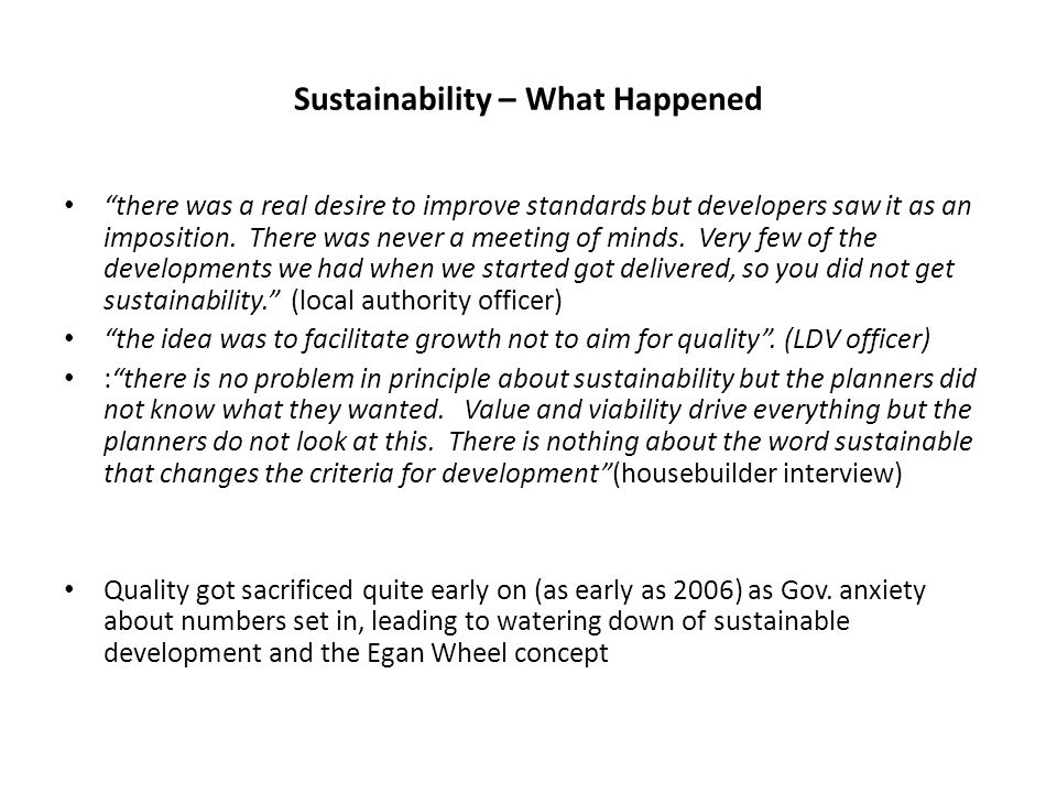 "Sustainability – What Happened ""there was a real desire to improve standards but developers saw it as an imposition. There was never a meeting of mind"