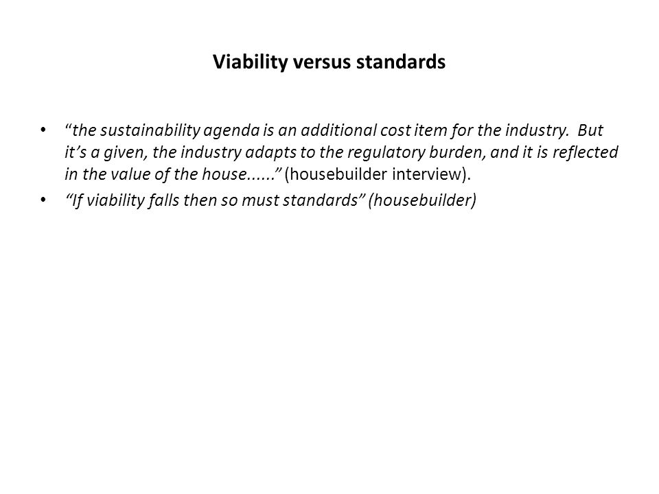 "Viability versus standards ""the sustainability agenda is an additional cost item for the industry. But it's a given, the industry adapts to the regula"
