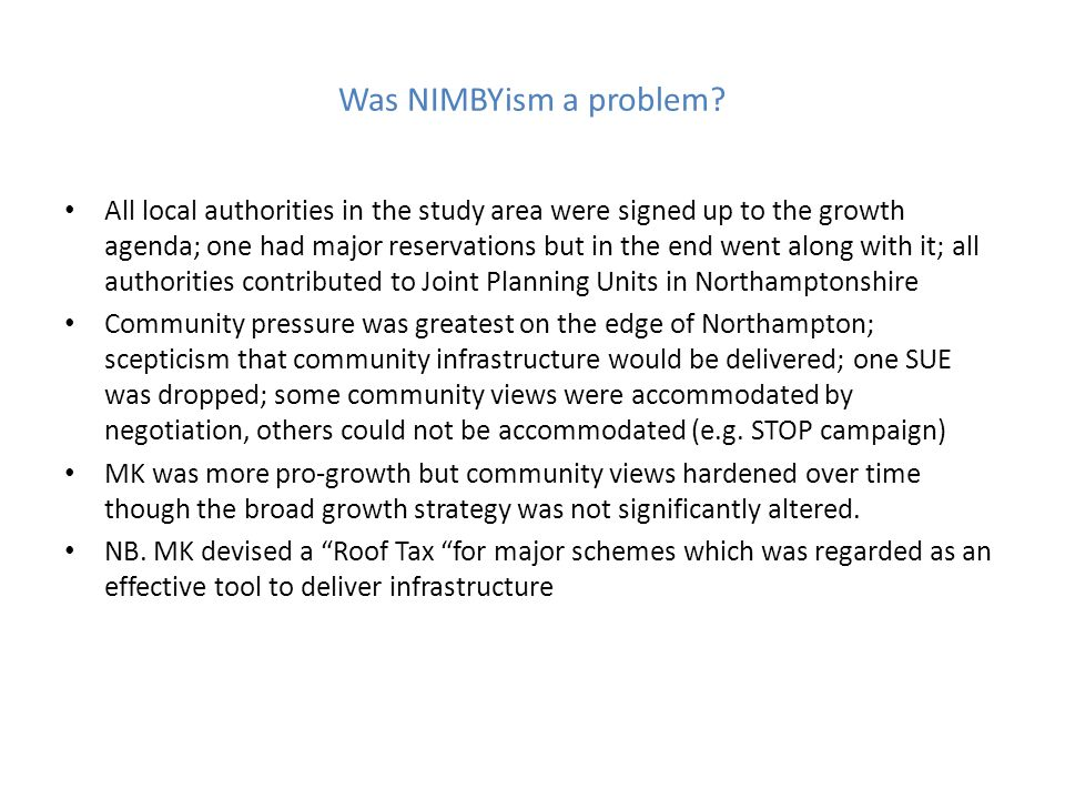 Was NIMBYism a problem? All local authorities in the study area were signed up to the growth agenda; one had major reservations but in the end went al
