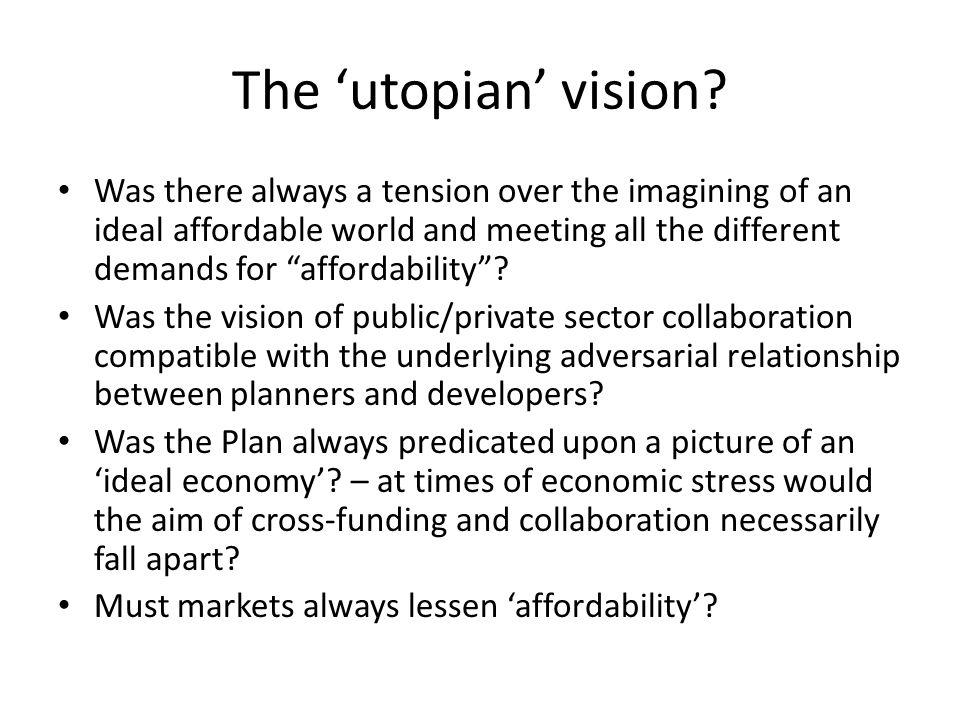 The 'utopian' vision.
