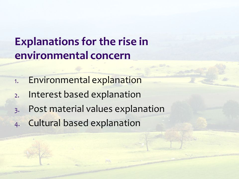 Explanations for the rise in environmental concern 1.