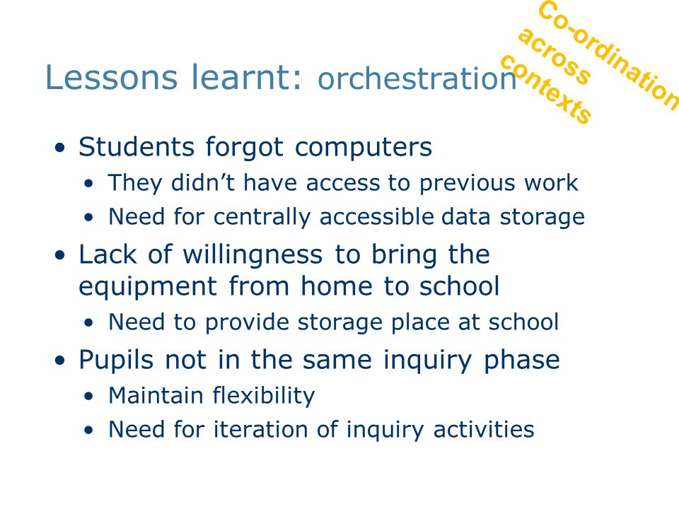 Lessons learnt: orchestration Students forgot computers They didn't have access to previous work Need for centrally accessible data storage Lack of wi