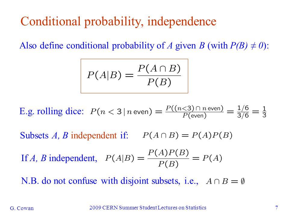 G.Cowan 2009 CERN Summer Student Lectures on Statistics8 Interpretation of probability I.