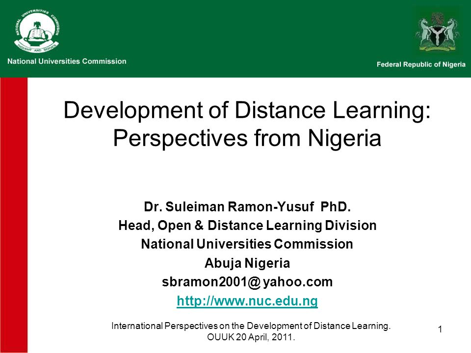 1 Development of Distance Learning: Perspectives from Nigeria Dr.