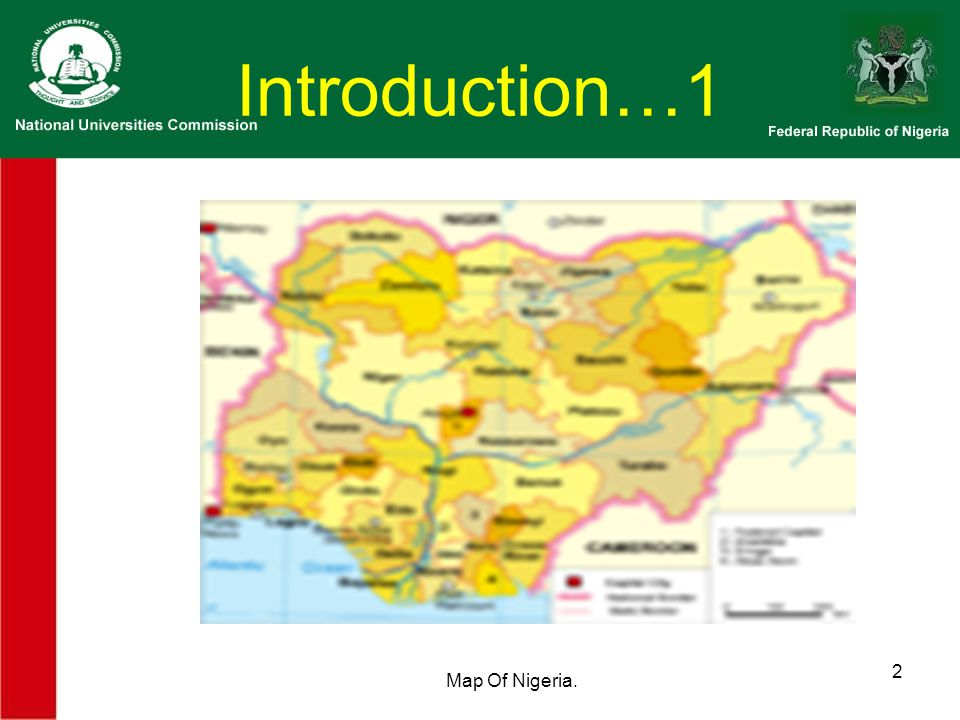 Introduction…1 Map Of Nigeria. 2