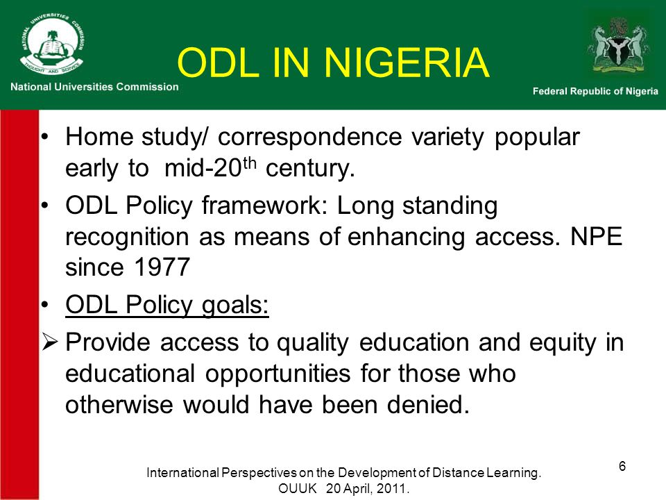 ODL IN NIGERIA Home study/ correspondence variety popular early to mid-20 th century.