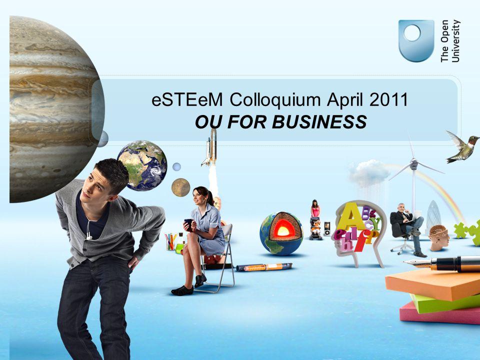 OU Client Confidential eSTEeM Colloquium April 2011 OU FOR BUSINESS