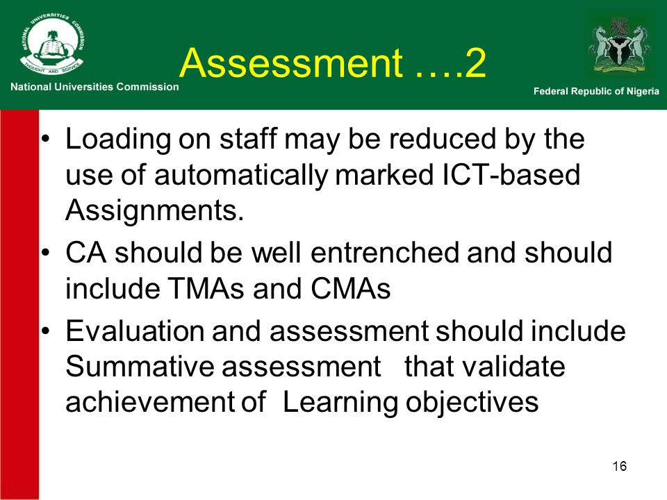 Assessment ….2 Loading on staff may be reduced by the use of automatically marked ICT-based Assignments.