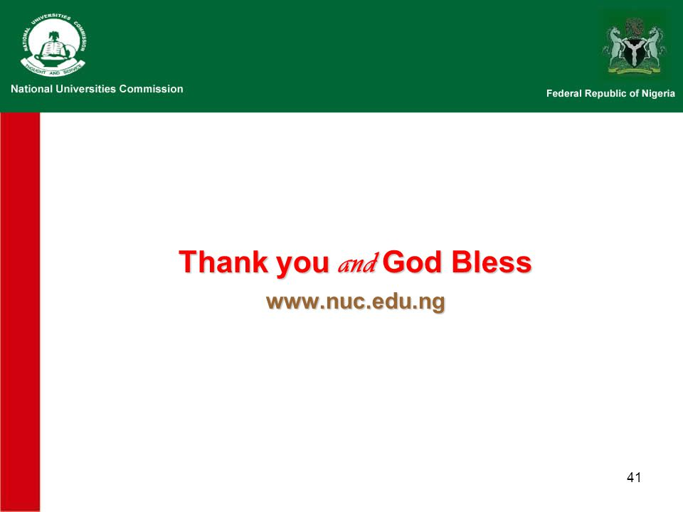 41 Thank you and God Bless www.nuc.edu.ng