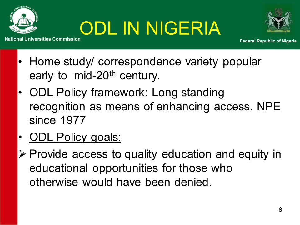 ODL IN NIGERIA….2 ODL Policy goals:  Meet special needs of employers by mounting special certificate courses for their employees at their work place.