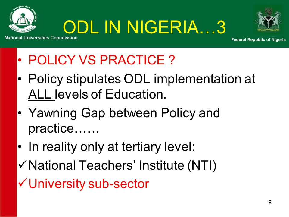 ODL IN NIGERIA…3 POLICY VS PRACTICE .