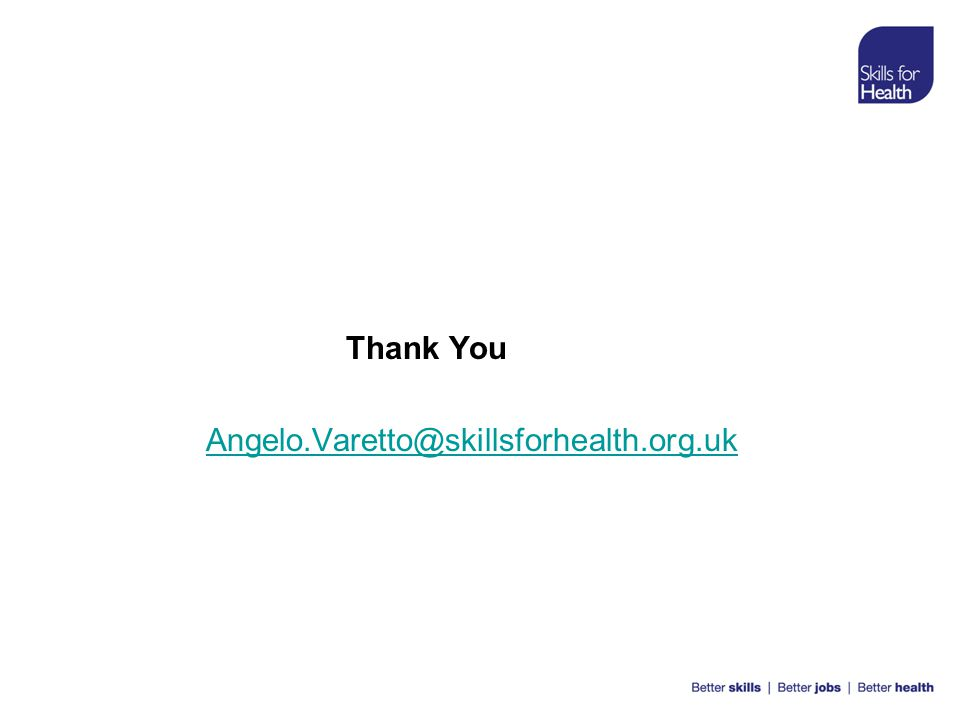 Thank You Angelo.Varetto@skillsforhealth.org.uk