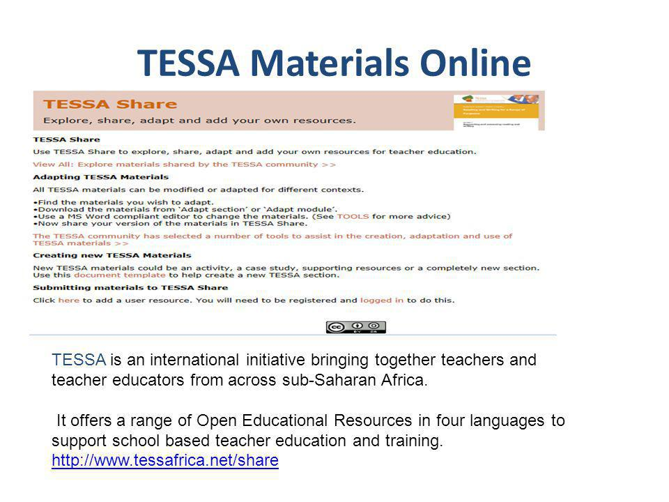 TESSA Materials Online TESSA is an international initiative bringing together teachers and teacher educators from across sub-Saharan Africa. It offers