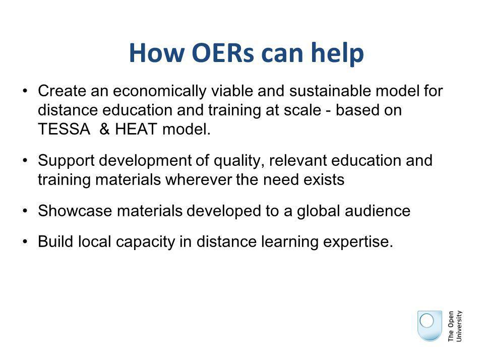 How OERs can help Create an economically viable and sustainable model for distance education and training at scale - based on TESSA & HEAT model.