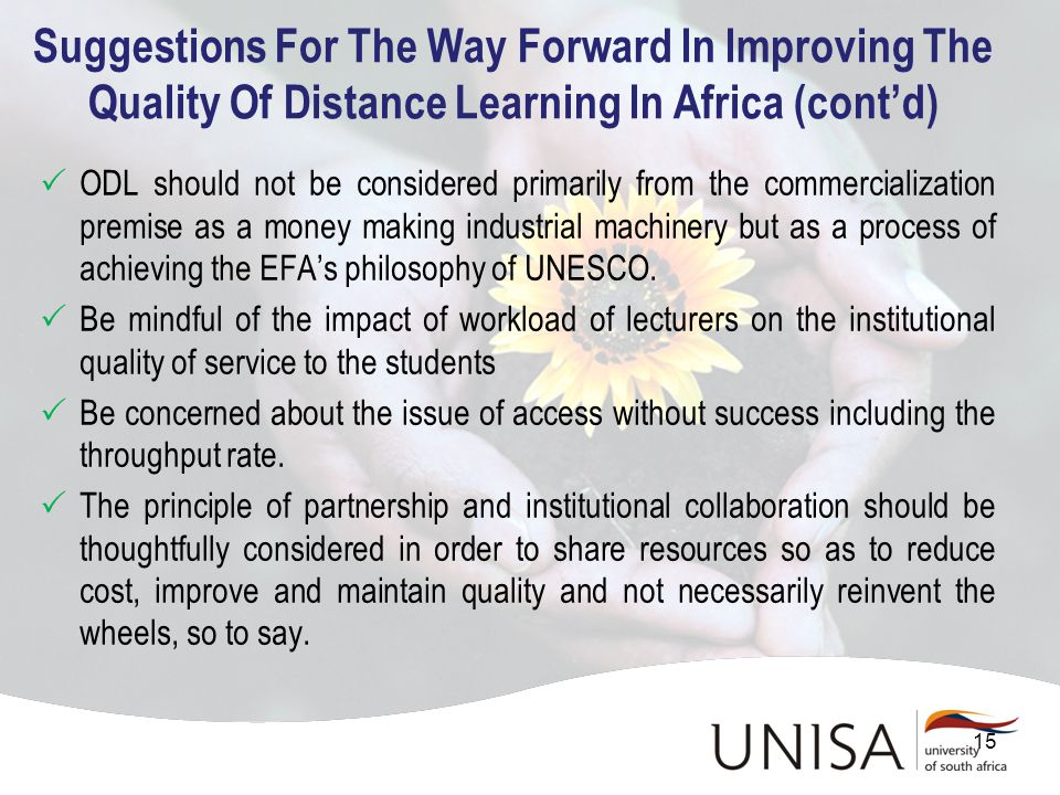  ODL should not be considered primarily from the commercialization premise as a money making industrial machinery but as a process of achieving the EFA's philosophy of UNESCO.