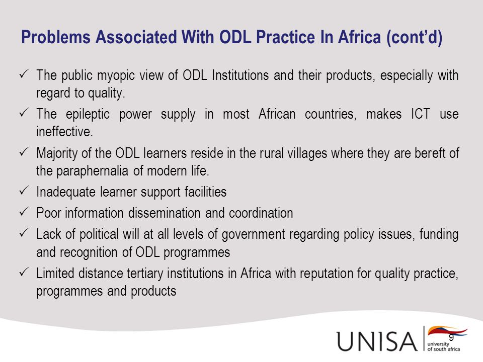 Problems Associated With ODL Practice In Africa (cont'd)  The public myopic view of ODL Institutions and their products, especially with regard to quality.