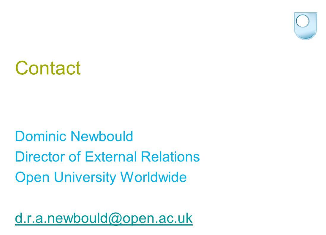 Contact Dominic Newbould Director of External Relations Open University Worldwide d.r.a.newbould@open.ac.uk