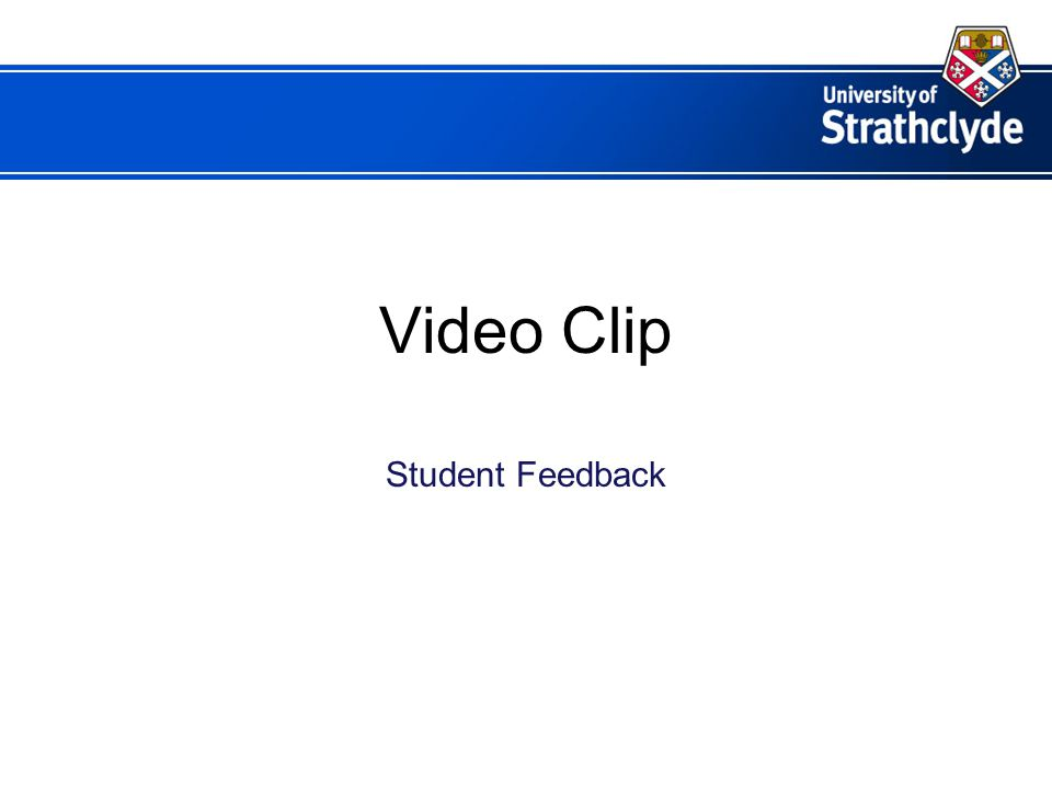 Video Clip Student Feedback