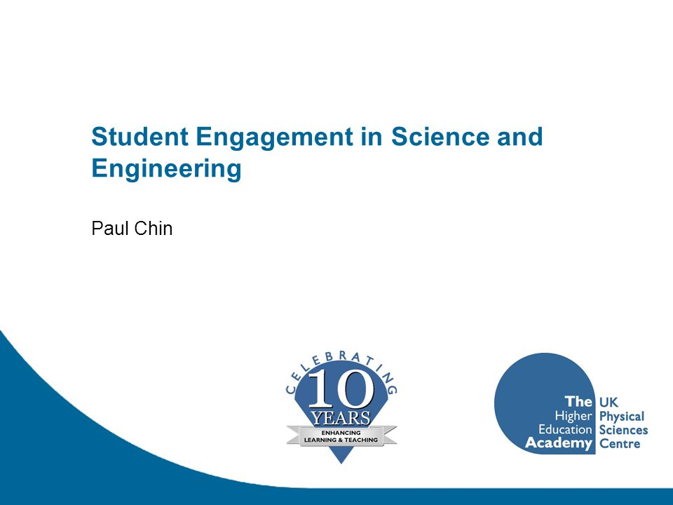 Student Engagement in Science and Engineering Paul Chin