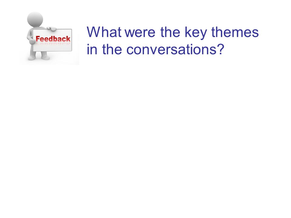What were the key themes in the conversations