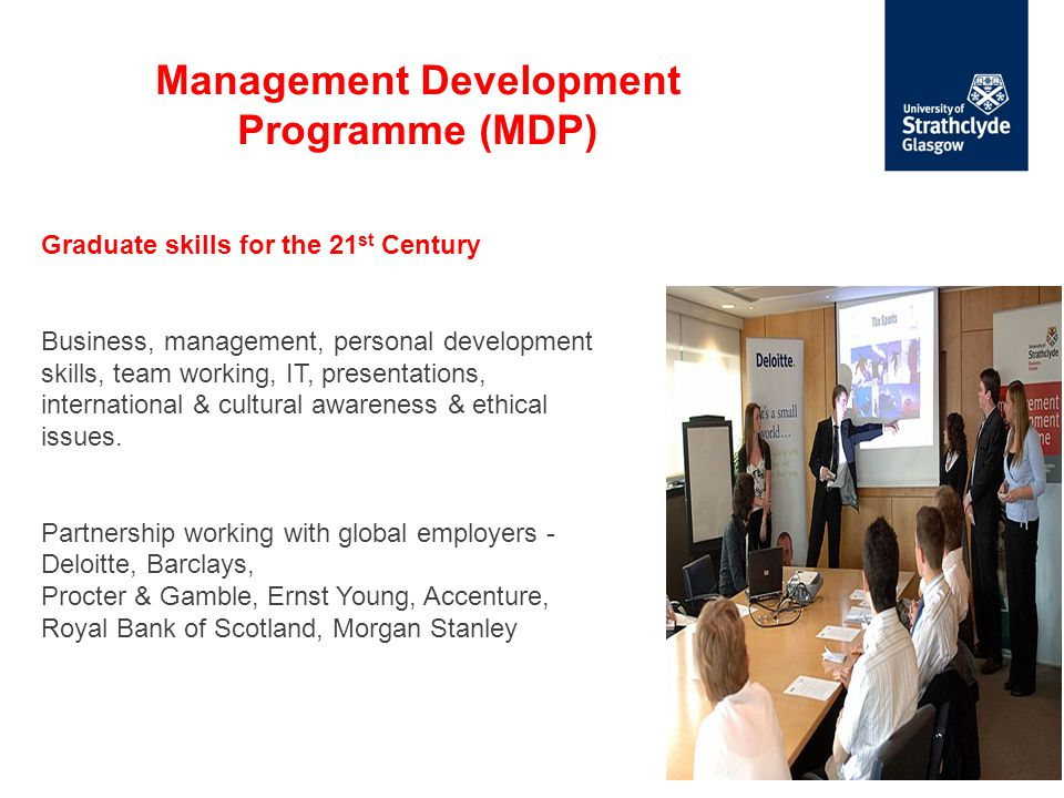 Graduate skills for the 21 st Century Business, management, personal development skills, team working, IT, presentations, international & cultural awareness & ethical issues.