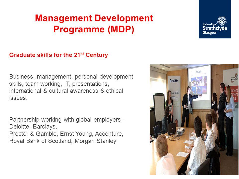 Graduate skills for the 21 st Century Business, management, personal development skills, team working, IT, presentations, international & cultural awa