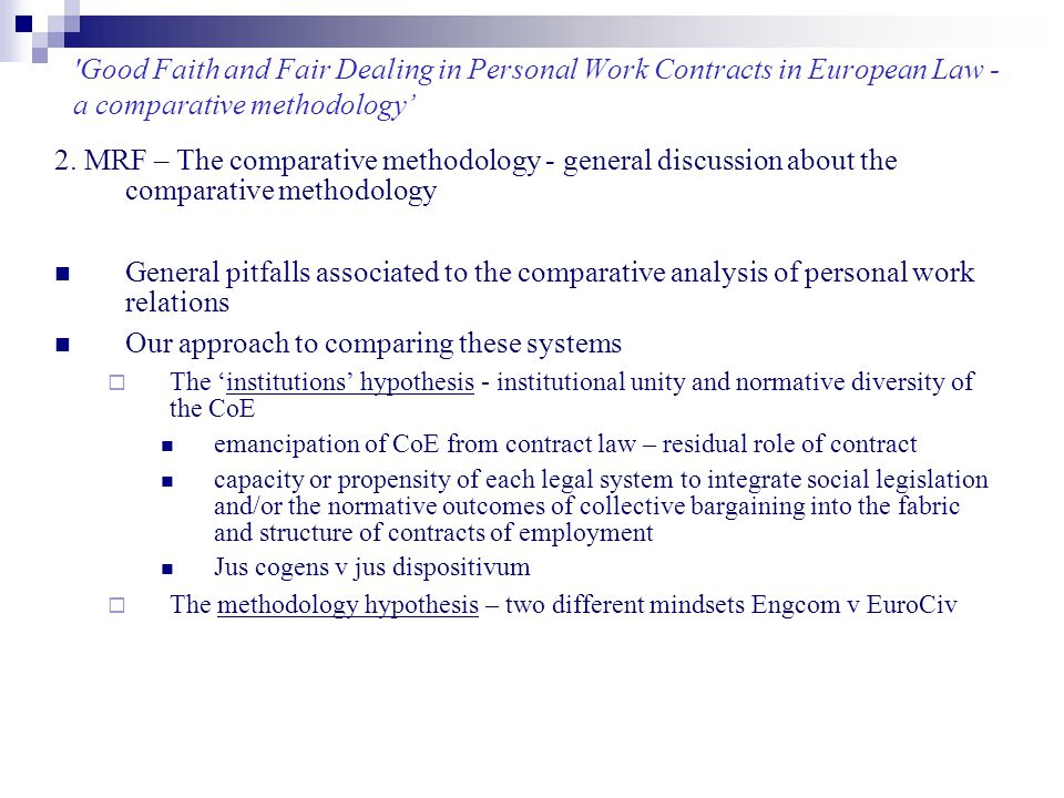 Good Faith and Fair Dealing in Personal Work Contracts in European Law - a comparative methodology' 3.