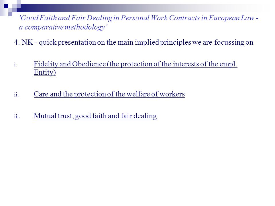 Good Faith and Fair Dealing in Personal Work Contracts in European Law - a comparative methodology' 5.
