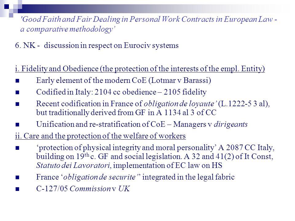 'Good Faith and Fair Dealing in Personal Work Contracts in European Law - a comparative methodology' 6. NK - discussion in respect on Eurociv systems