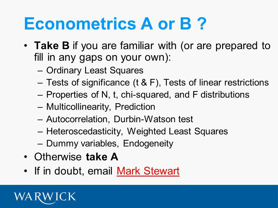 Econometrics A or B .