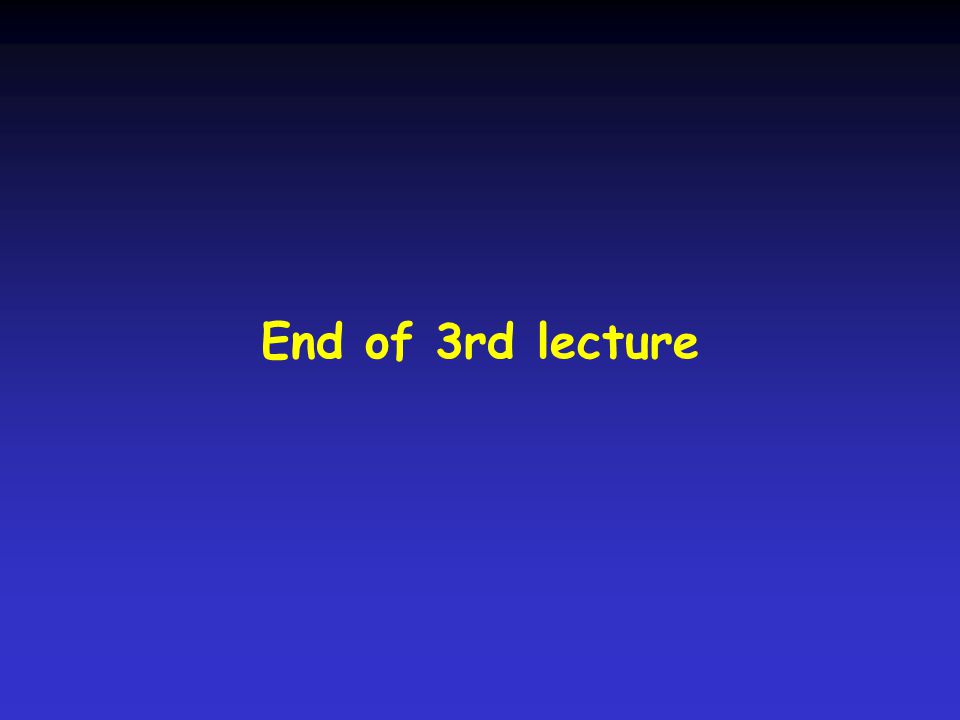 End of 3rd lecture