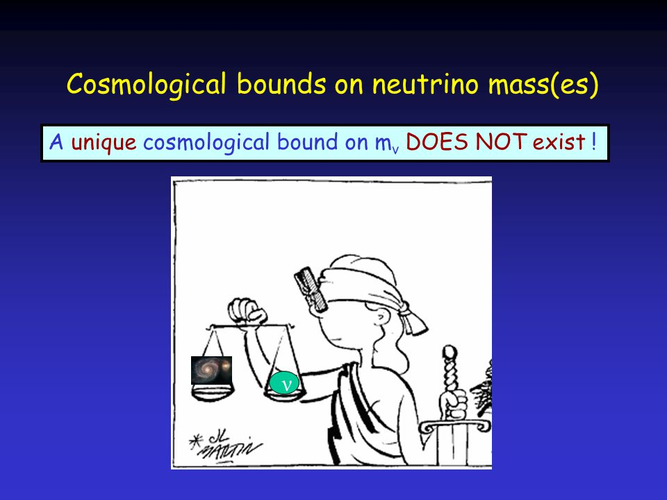 Cosmological bounds on neutrino mass(es) A unique cosmological bound on m ν DOES NOT exist ! ν