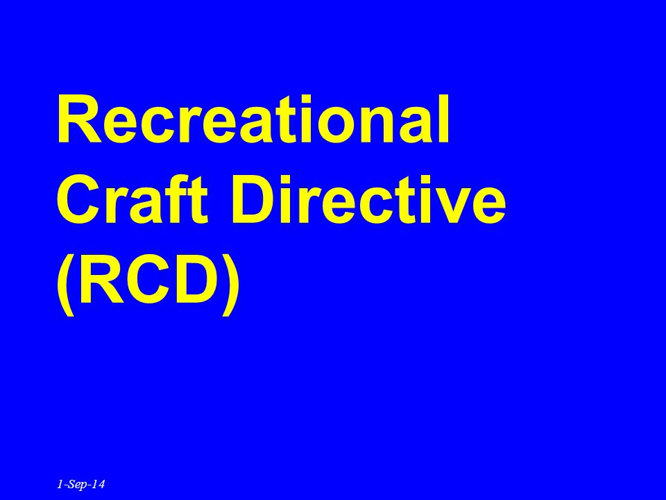 Recreational Craft Directive (RCD) 1-Sep-14