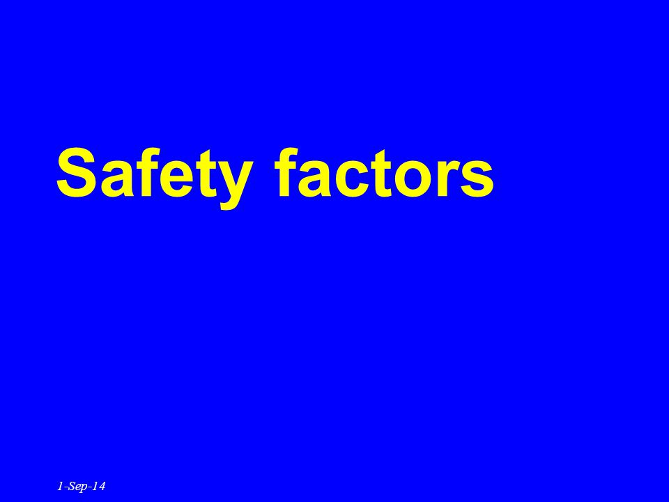 Safety factors 1-Sep-14