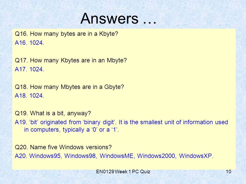 EN0129 Week 1 PC Quiz10 Answers … Q16. How many bytes are in a Kbyte.