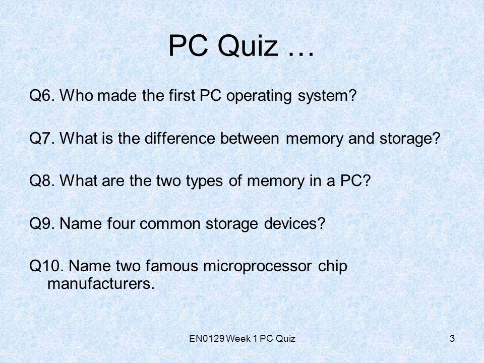 EN0129 Week 1 PC Quiz4 PC Quiz … Q11.Name four typical computer peripherals.