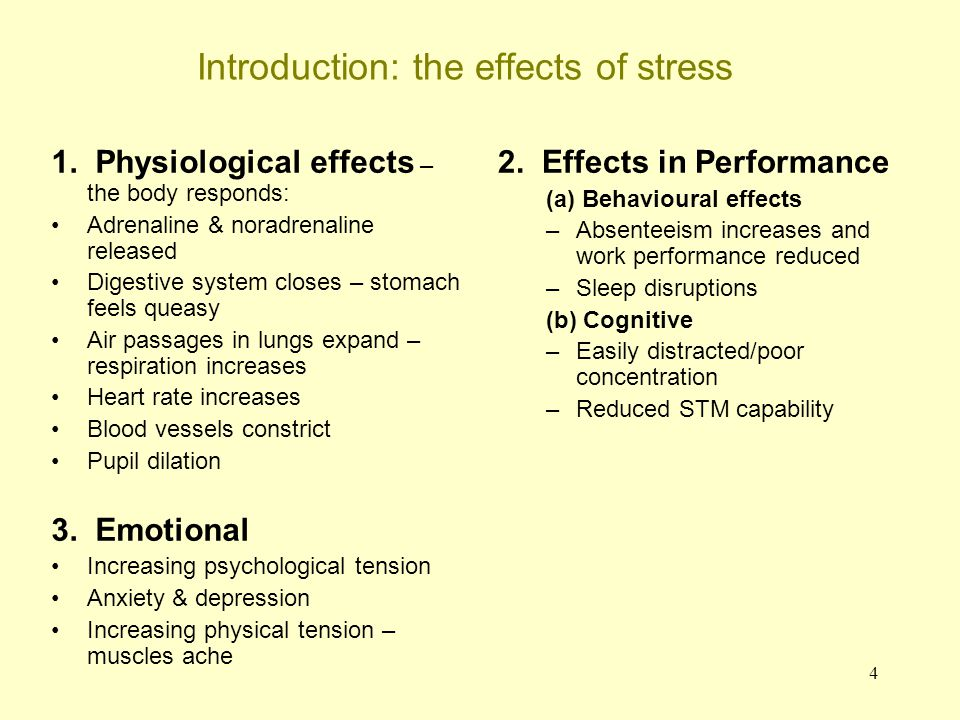 4 Introduction: the effects of stress 1. Physiological effects – the body responds: Adrenaline & noradrenaline released Digestive system closes – stom