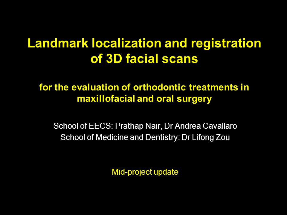 Landmark localization and registration of 3D facial scans for the evaluation of orthodontic treatments in maxillofacial and oral surgery School of EEC