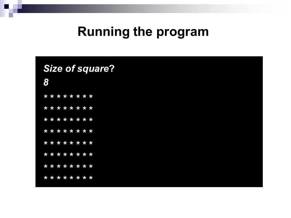 Running the program Size of square.