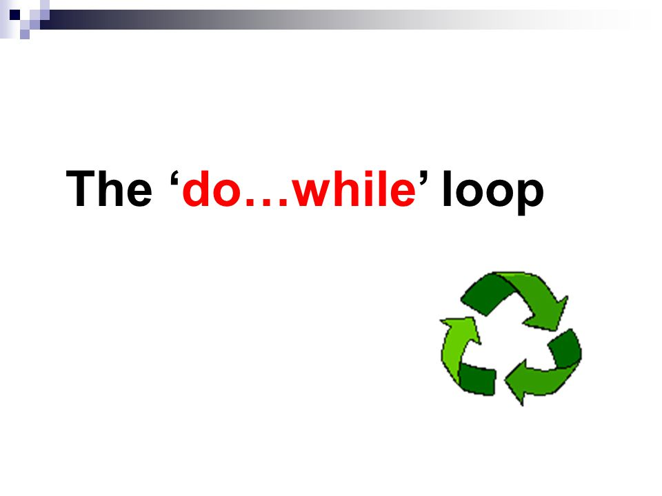 The 'do…while' loop