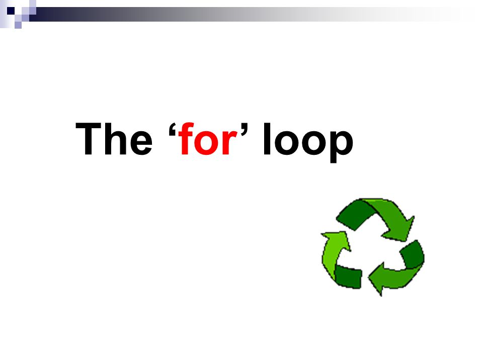 The 'for' loop