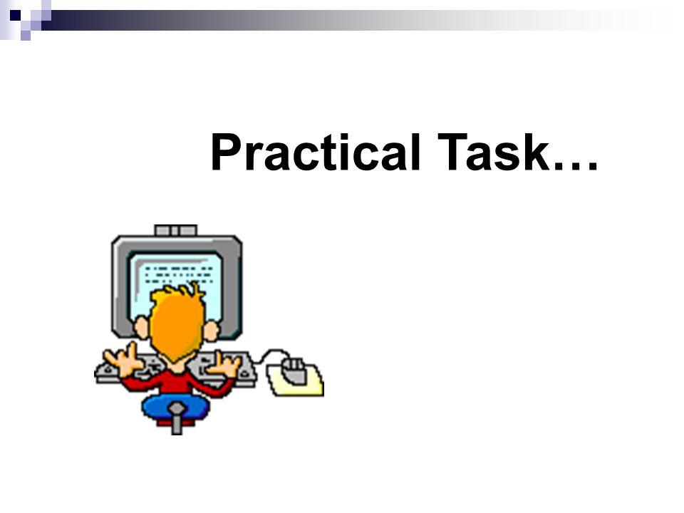 Practical Task…