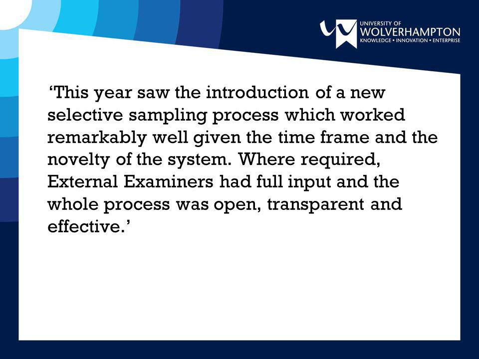 'This year saw the introduction of a new selective sampling process which worked remarkably well given the time frame and the novelty of the system.