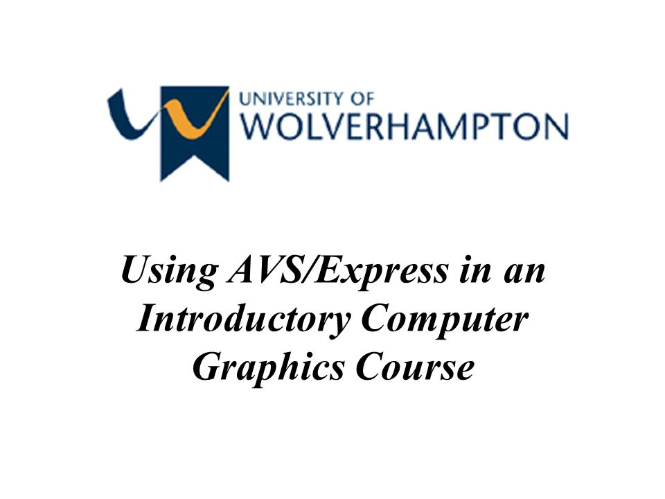 2 Course Structure Undergraduate course is a modular scheme Students study 8 modules per year, each one for 15 weeks, for 3 years Second year: Tools for Graphics and Visua lisation Third year: Methods for Graphics and Visualisation