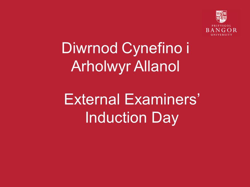 Diwrnod Cynefino i Arholwyr Allanol External Examiners' Induction Day